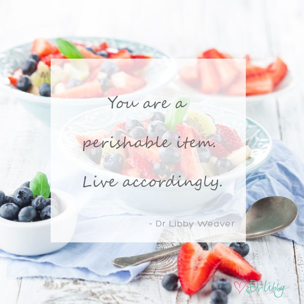 "❥ Always keep in mind.... ""You are a perishable item. Live accordingly."" •☀•"