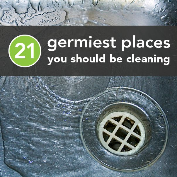 21 Germiest Places You Should Be Cleaning.  Ewww