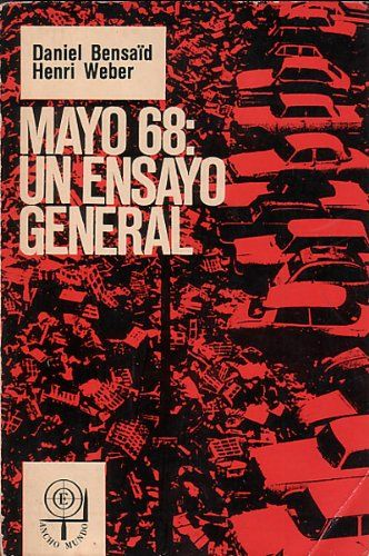 Mayo 68: un ensayo general /  Henri Bensaïd; Daniel  Weber http://absysnetweb.bbtk.ull.es/cgi-bin/abnetopac?ACC=DOSEARCH&xsqf99=510923.