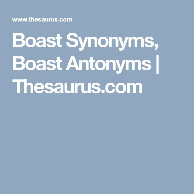 Boast Synonyms, Boast Antonyms | Thesaurus.com