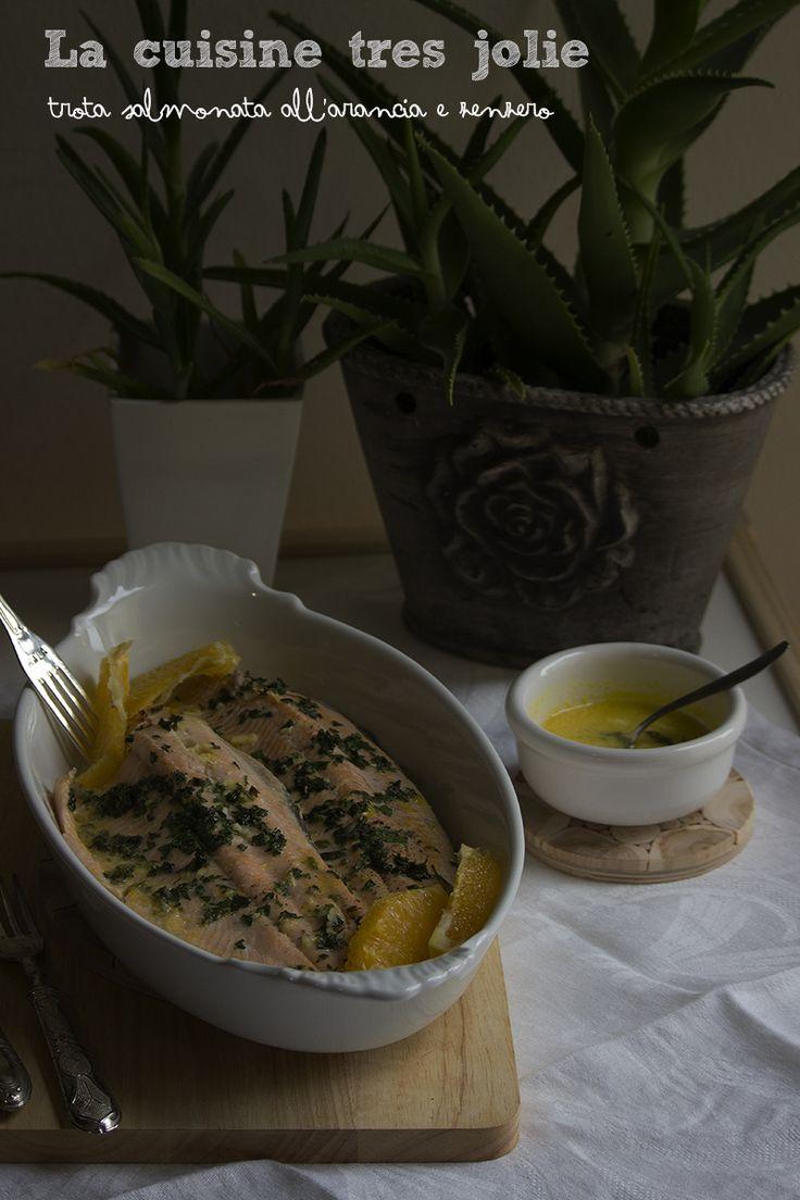 Trota salmonata all'arancia e zenzero | La cuisine tres jolie