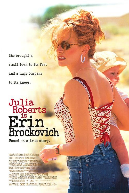 Erin Brockovich (2000) An unemployed single mother becomes a legal assistant and almost single-handedly brings down a California power company accused of polluting a city's water supply.