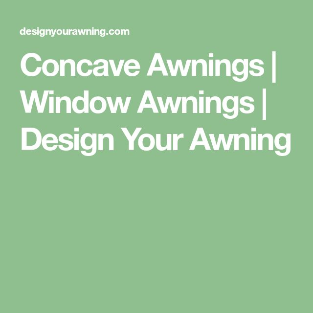 concave awnings window awnings design your awning - Beste Ausere Hausfarben