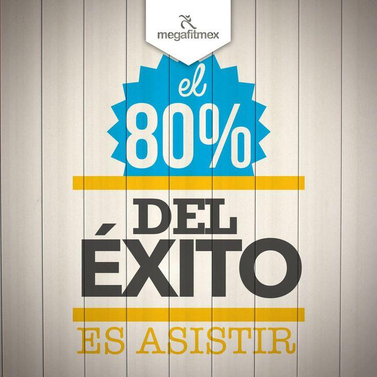 El 80% del ÉXITO es asistir.