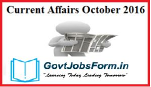 Current Affairs October 2016, Latest GK Quiz, Important Questions, readers can access Latest Current GK Questions with Answer, Current Affairs Questions