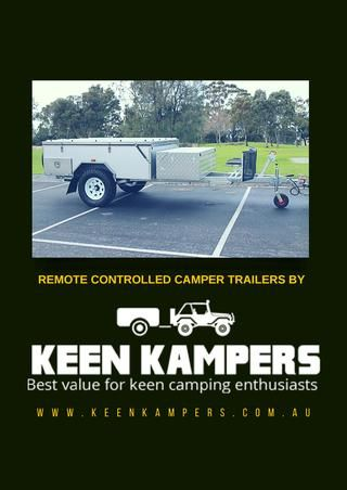 Remote Controlled Camper Trailers By Keen Kampers  Are you a camping enthusiast? Have you been thinking about buying a camper trailer that's sturdy, affordable and easy-to-use? Then you ought to check out what Keen Kampers has on offer.
