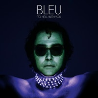 Bleu - Endwell (feat. Justin Tranter and Mike Taylor) by Bleutopia on SoundCloud #ToHellWithYou