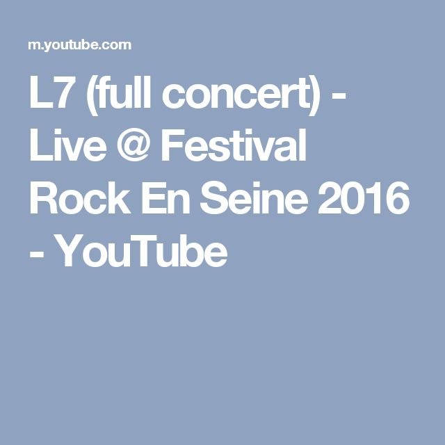L7 (full concert) - Live @ Festival Rock En Seine 2016 - YouTube