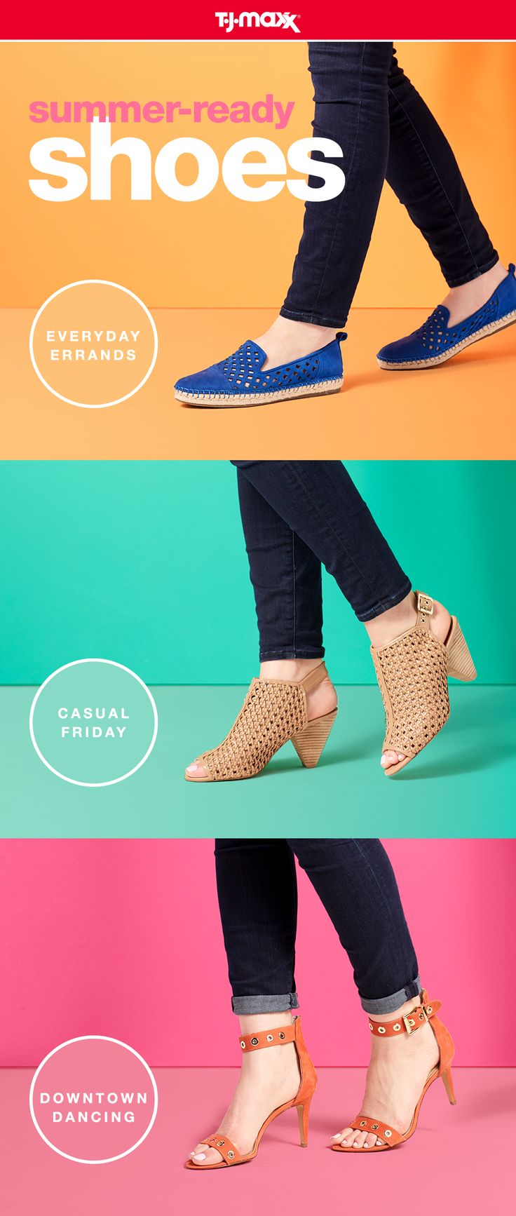 No matter what's on your calendar this summer, T.J.Maxx and tjmaxx.com have fun footwear for every occasion. Grab a pair of comfy flats for an everyday look, open toed booties for a casual look, and step up your shoe game with a pair of stripy sandals. Shop T.J.Maxx for more summer shoes.