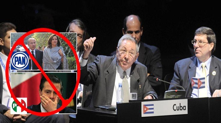 Embajada de Cuba, anunció que no solo Felipe Calderón tiene prohibida la entrada, también PRI y PAN.