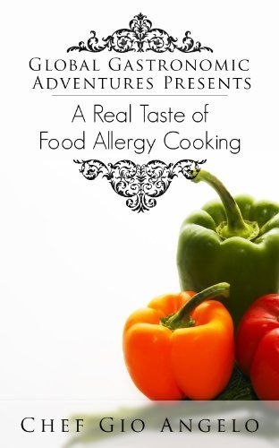 8 best garlic allergy images on pinterest garlic allergy global gastronomic adventures presents a taste real of food allergy cooking food allergy recipes forumfinder Image collections