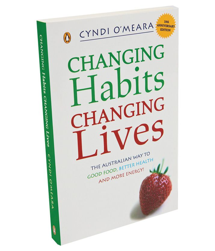 """Changing Habits Changing Lives, Cyndi O'Meara. Packed with ideas and strategies, recipes and Cyndi's latest """"tips"""" new information derived from recent research. Start today and create the life you want for you and your friends, family and relatives. http://www.twenty8.com/online-store/books/changing-habits-changing-lives-book"""