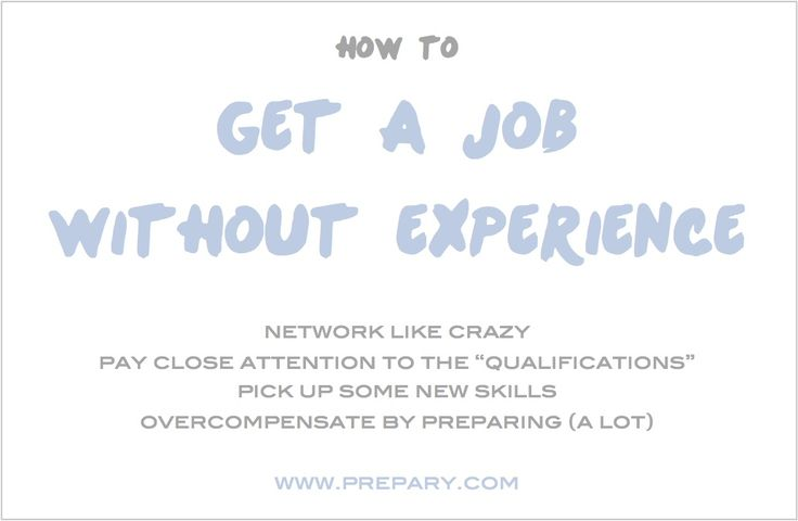 Tips to Get a Job Without Experience - The Prepary - Job Search Advice