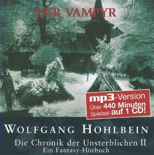 Die Chronik Der Unsterblichen Teil 2: Der Vampyr [MP3]