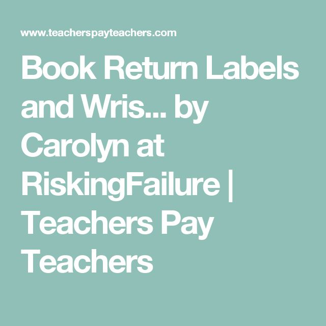 Book Return Labels and Wris... by Carolyn at RiskingFailure | Teachers Pay Teachers