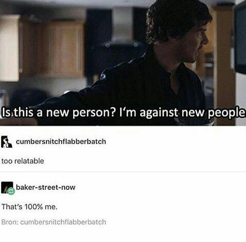 Sherlock about John's therapist xD<< Hate to break it to you Sherlock, but you've already met her