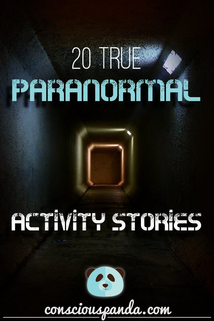 20 True Paranormal Activity Stories - These 20 true paranormal activity stories are accounts by real people who have experience unexplainable events, that have terrified them for years afterwards.