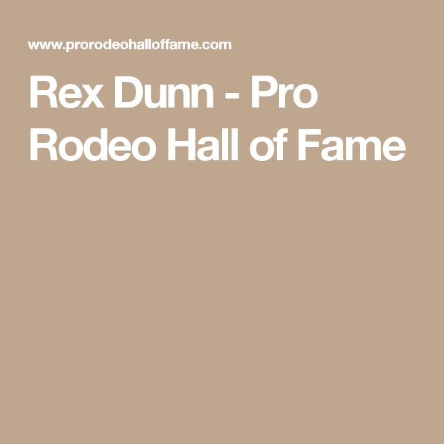 Rex Dunn - Pro Rodeo Hall of Fame