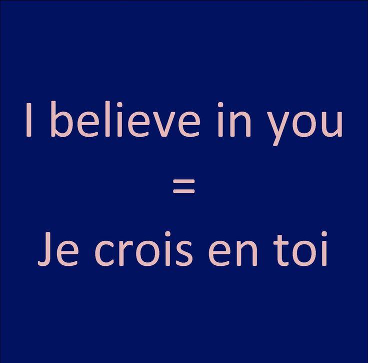 Pronunication: http://soundcloud.com/edi/i-believe-in-you-je-crois-en