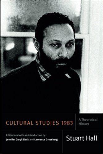 Cultural Studies 1983: A Theoretical History (Stuart Hall: Selected Writings): Stuart Hall, Jennifer Daryl Slack, Lawrence Grossberg: 9780822362630: Amazon.com: Books
