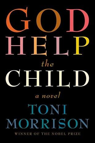 God Help the Child by Toni Morrison | 27 Of The Most