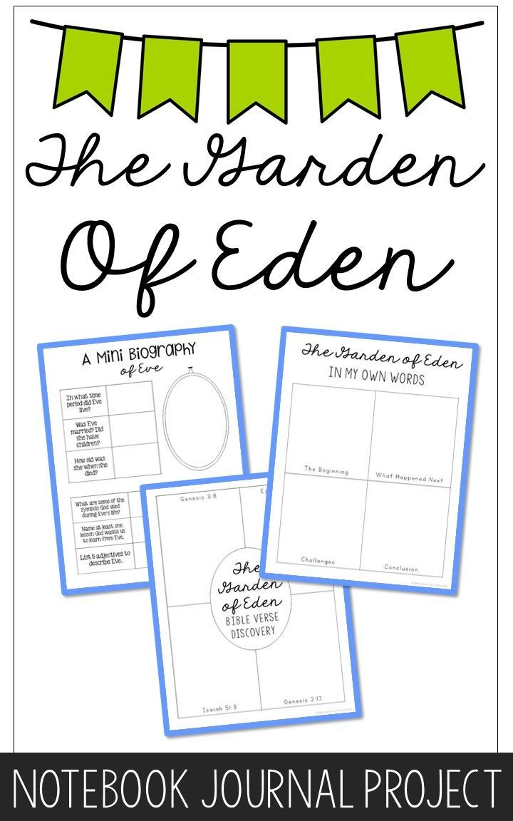 Garden of Eden Notebook Journal Project - Adam and Eve. This lesson includes over 15 activities for your older students - an easy recipe for young cooks, stress-free crafts, a mini-biography of Eve, poetry, geography research, and Bible verse discovery.