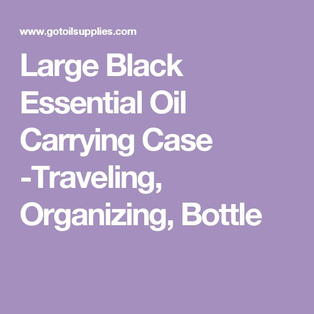 Large Black Essential Oil Carrying Case -Traveling, Organizing, Bottle