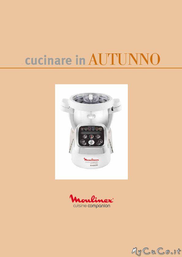 Tre nuovi ricettari da Moulinex per il nostro CuCo e i-CuCo - http://www.mycuco.it/cuisine-companion-moulinex/tre-nuovi-ricettari-da-moulinex-per-il-nostro-cuco-e-i-cuco/?utm_source=PN&utm_medium=Pinterest&utm_campaign=SNAP%2Bfrom%2BMy+CuCo