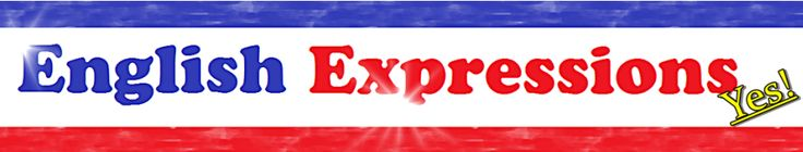 English Express YES! - Phrasal Verbs - English Expressions YES!