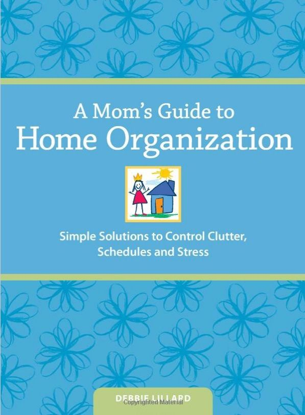 """Frazzled In Chaos? Get """"A Mom's Guide to Home Organization"""" today! - ButeauFull Chaos"""