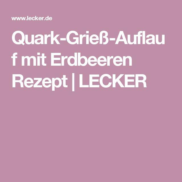 Quark-Grieß-Auflauf mit Erdbeeren Rezept | LECKER