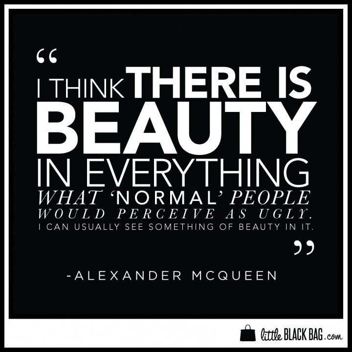 Do you agree with this quote by Alexander McQueen? quotes