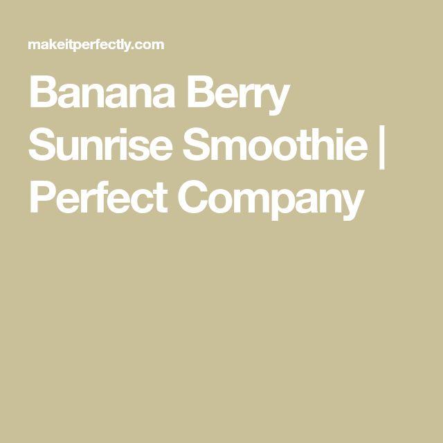 Banana Berry Sunrise Smoothie   Perfect Company