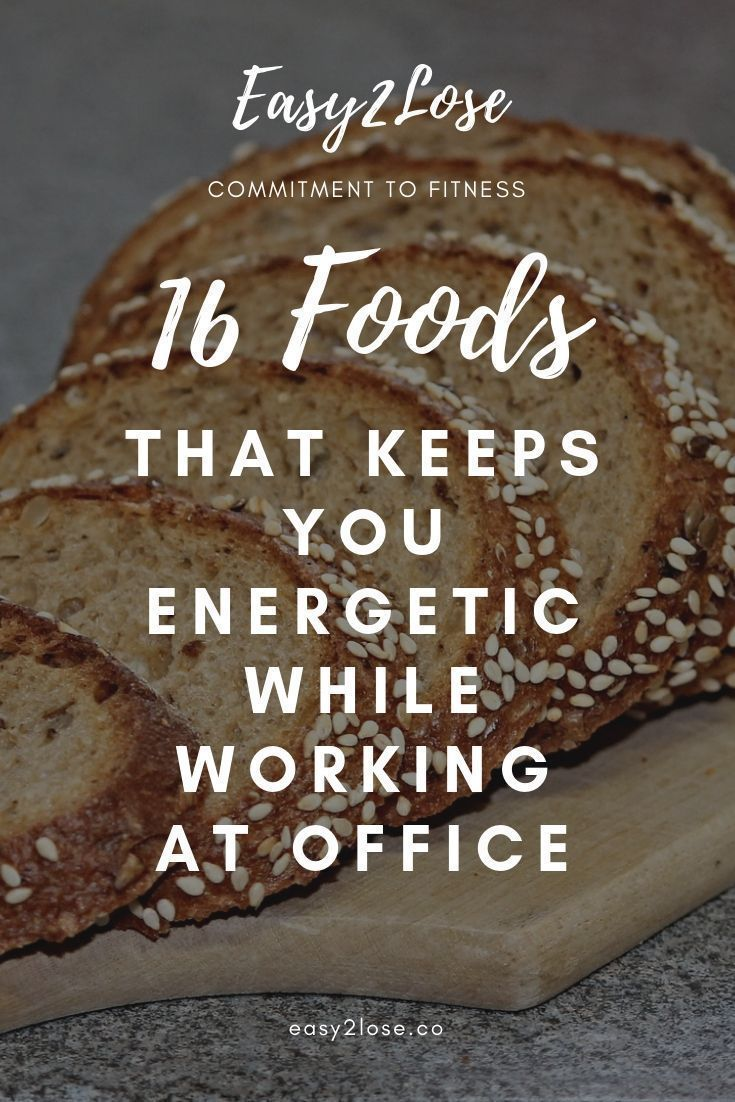 Are You Feeling Tired At Your Work Place Dont Worry There Is A Quick Solution To It Foods That Keeps You Energetic While Energy Foods Energy Foods List Food