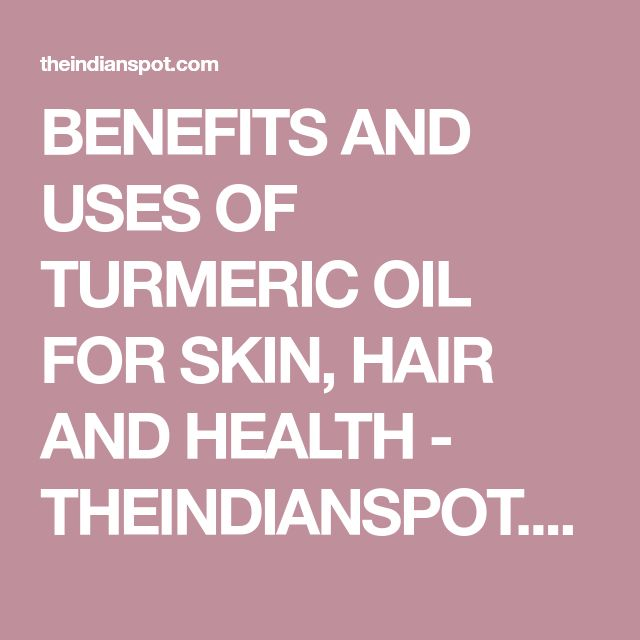 BENEFITS AND USES OF TURMERIC OIL FOR SKIN, HAIR AND HEALTH - THEINDIANSPOT.COM