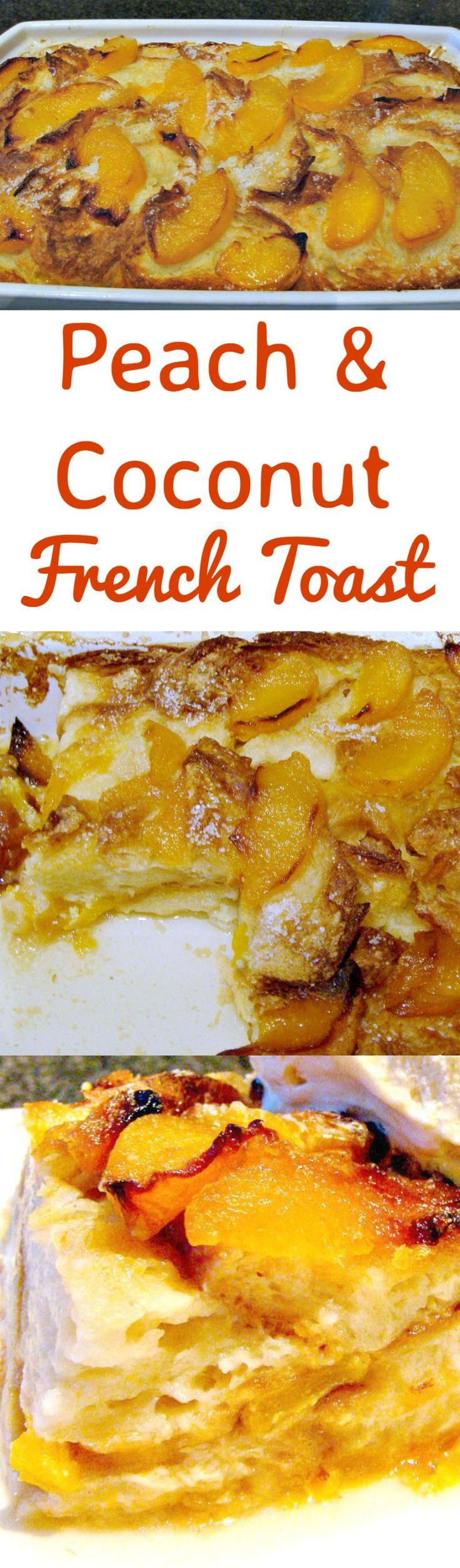 Peaches and Coconut French Toast. A great breakfast, brunch or dessert, serve warm or cold with ice cream, cream or simply on its own!