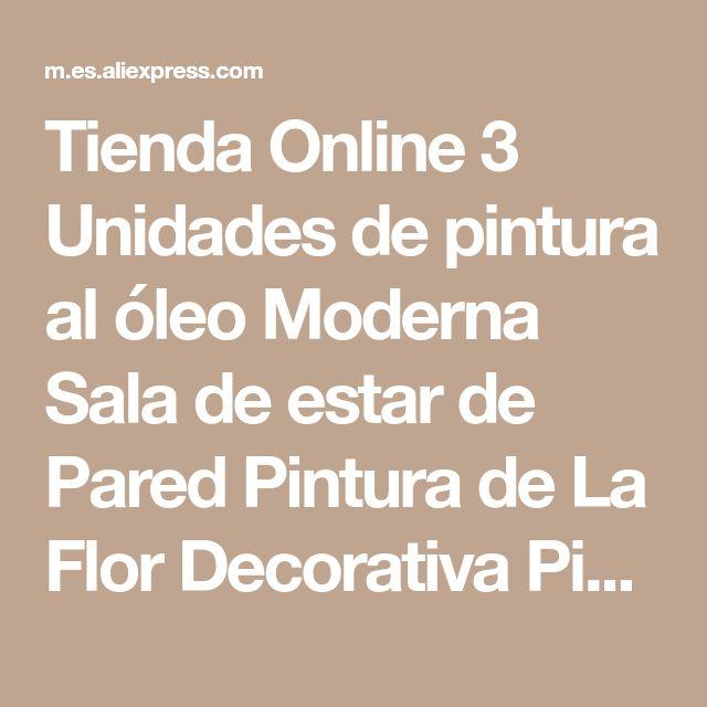 Tienda Online 3 Unidades de pintura al óleo Moderna Sala de estar de Pared Pintura de La Flor Decorativa Pintura Del Arte Imágenes Impresión En Lienzo (No marco) | Aliexpress móvil