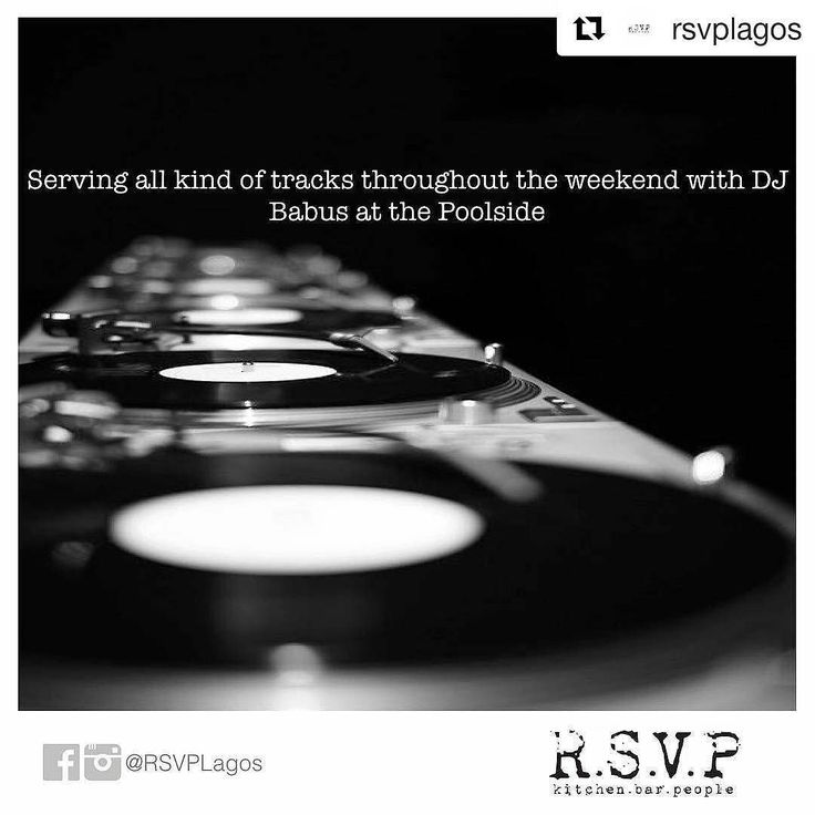 It's going to be an amazing weekend!!! Come party with me at RSVP. EDM House  Hip Hop & Old School on the menu this weekend!  #Repost @rsvplagos with @repostapp  'Cause it's Friday #rsvplagos  #DJ #DJBabus #TeamDJBabus #RSVP #RSVPLagos #restaurant #lounge #bar #pool #poolside #House #EDM #DeepHouse #AfroHouse #NaijaDJ #Cocktails #Drinks #Food #Friday #TGIF #TurnUp #Turntable #Headphone