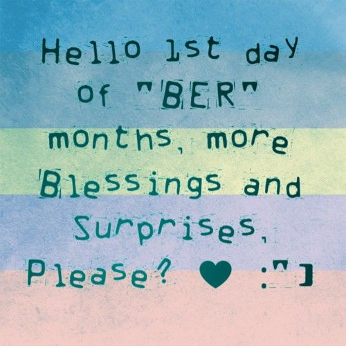 "Hello 1st day of ""ber"" months, more blessings and surprises, please?"