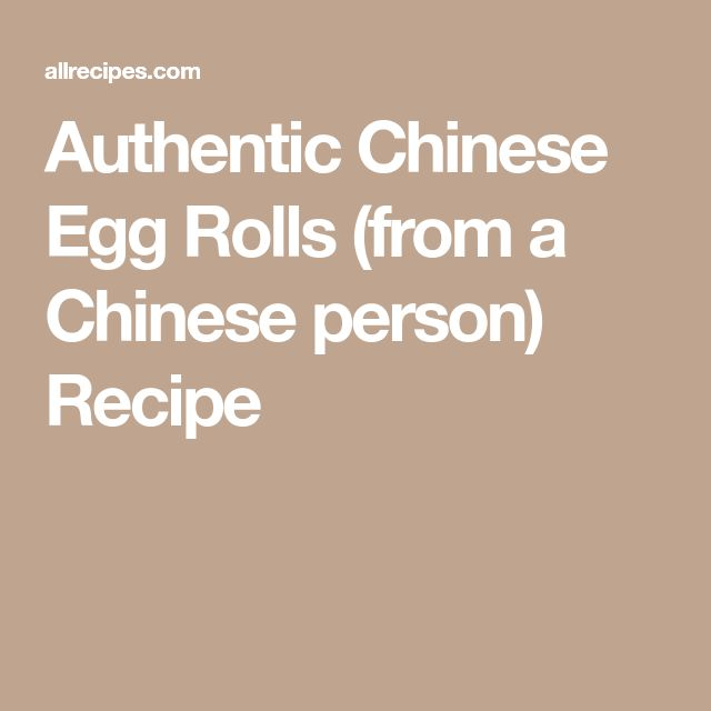 Authentic Chinese Egg Rolls (from a Chinese person) Recipe