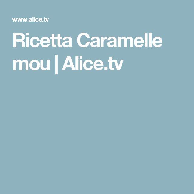 Ricetta Caramelle mou | Alice.tv
