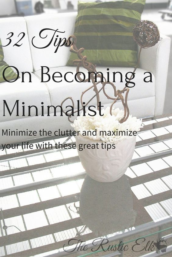 32 Tips on becoming a minimalist. Ditch the stuff and become happier! Break those materialistic chains with these great tips.