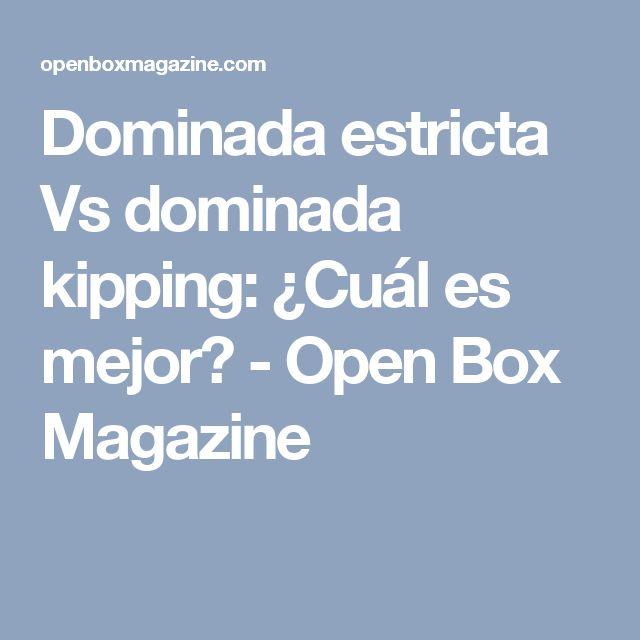 Dominada estricta Vs dominada kipping: ¿Cuál es mejor? - Open Box Magazine