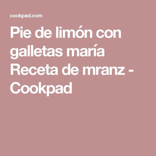 Pie de limón con galletas maría Receta de mranz - Cookpad