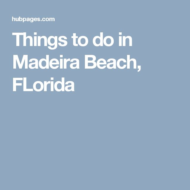 Things to do in Madeira Beach, FLorida