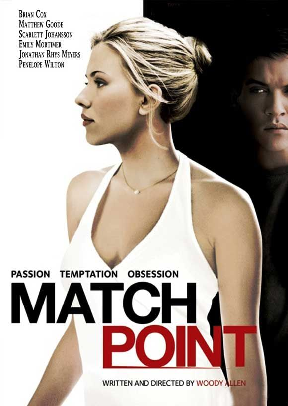 Match Point (2005) dir. by Woody Allen.  At a turning point in his life, a former tennis pro falls for a femme-fatal type who happens to be dating his friend and soon-to-be brother-in-law.The only movie of Allen's I will watch