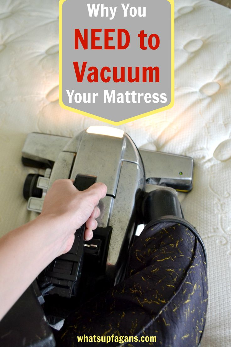 Did you know you should be vacuuming your mattress? Because I didn't! Totally going to now.