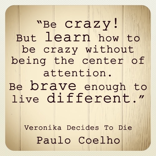 Quotes To Live By With Explanation: Paulo Coelho - Veronika Decides To Die