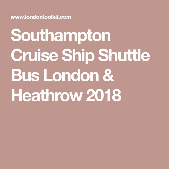 Southampton Cruise Ship Shuttle Bus London & Heathrow 2018