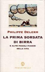 """Un classico: """"La prima sorsata di birra"""" - Philippe Delerm"""